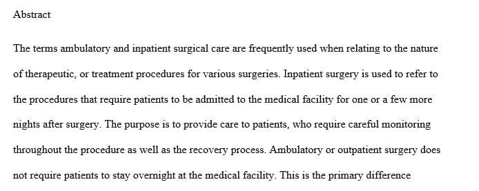 Explain the differences and similarities in caring for ambulatory versus inpatient surgical patients