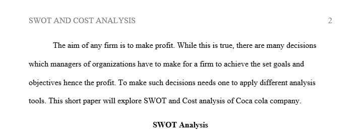 Leaders faced with decisions about investing resources often use tools such as SWOT and cost analyses