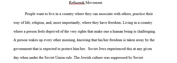 Paper is on the Refusenik movement- soviet jews in russia that wanted to leave for freedom but were not allowed to.