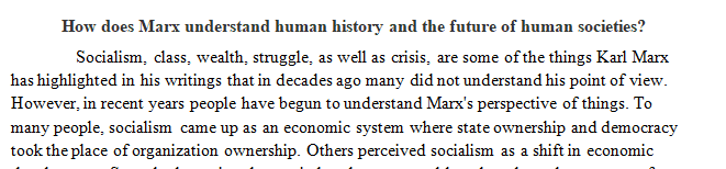 How does Marx understand human history and the future of human societies