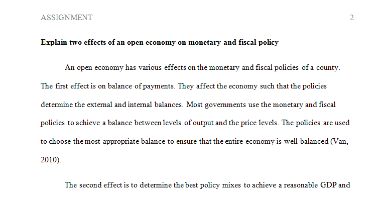 Explain two effects of an open economy on monetary and fiscal policy