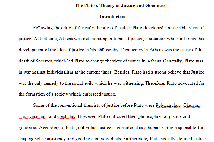 Following the critic of the early theories of justice, Plato developed a noticeable view of justice
