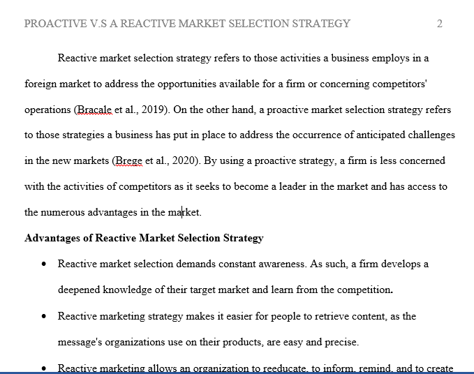 Discuss the advantages and disadvantages of a proactive market selection strategy and a reactive market selection strategy