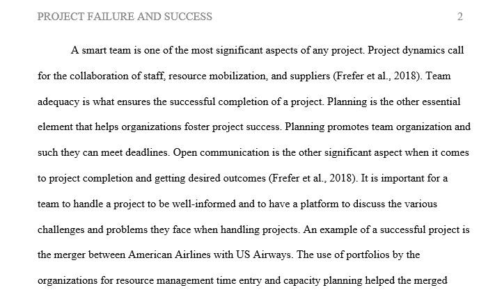 During the last half century both practitioners and scholars have shown great interest in project success. What factors do you think influence project success or failure?