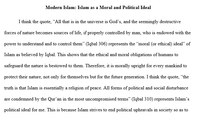 """Find one quote that you think represents what Iqbal believes is the """"moral (or ethical) ideal"""" of Islam and one quote which represents Islam's """"political ideal"""" for him"""
