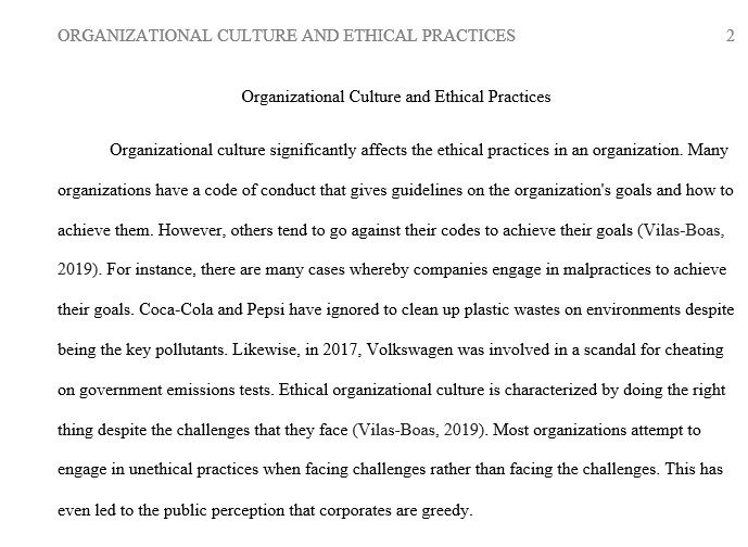 Organizational culture can have a huge impact on the ethical practices of an organization. Why is this so?
