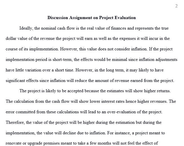 What would be the consequences if managers of a firm evaluated a project based on its actual dollar cash flows, but used a real rate to discount the cash flows?
