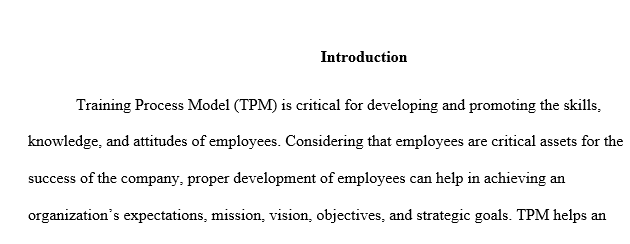 Critically analyze and discuss any researched (web or textbook) training process model you may consider for use in developing employees