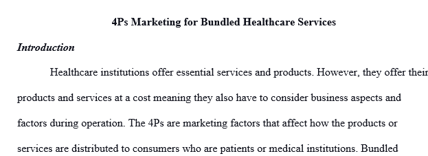 Healthcare organizations can influence a targeted market through the 4 Ps of marketing—product price promotion and place.