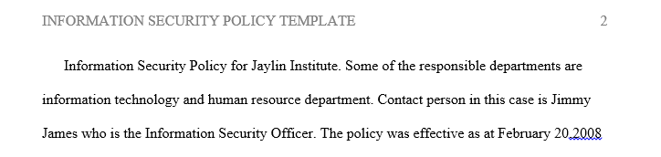 Prepare a security policy template for your current employer or a fictional company if you are not currently employed.