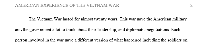 This is the first of two written assignments that will deal with the lessons to be learned from the American experience of the Vietnam War