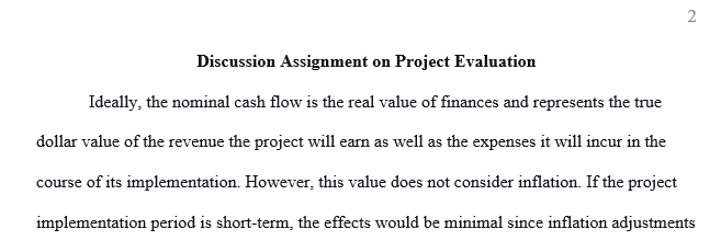 What would be the consequences if managers of a firm evaluated a project based on its actual dollar cash flows but used a real rate to discount the cash flows?