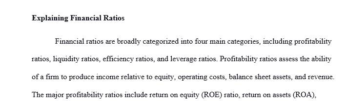 Write a full two-page paper that explains financial ratios and how ratios are used in business.