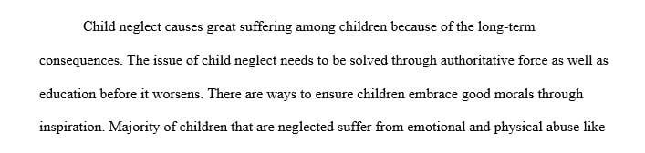 Child neglect is an issue that brings about complications and needs to be solved through education